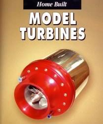 ساخت موتور جت به دست خود (Home Built Model Turbines )