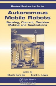 دانلود کتاب Autonomous Mobile Robots