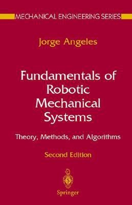 Fudamentals of Robotic Mechanical Systems